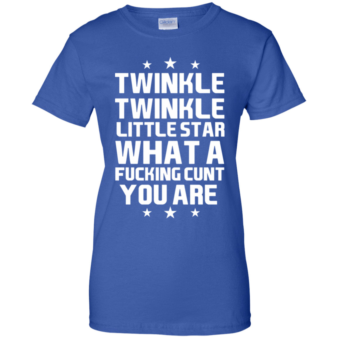 Twinkle Twinkle Little Star What A Fucking Cunt You Are T-Shirts, Hoodie, Tank 939-9264-77772957-44807 - Tee Ript