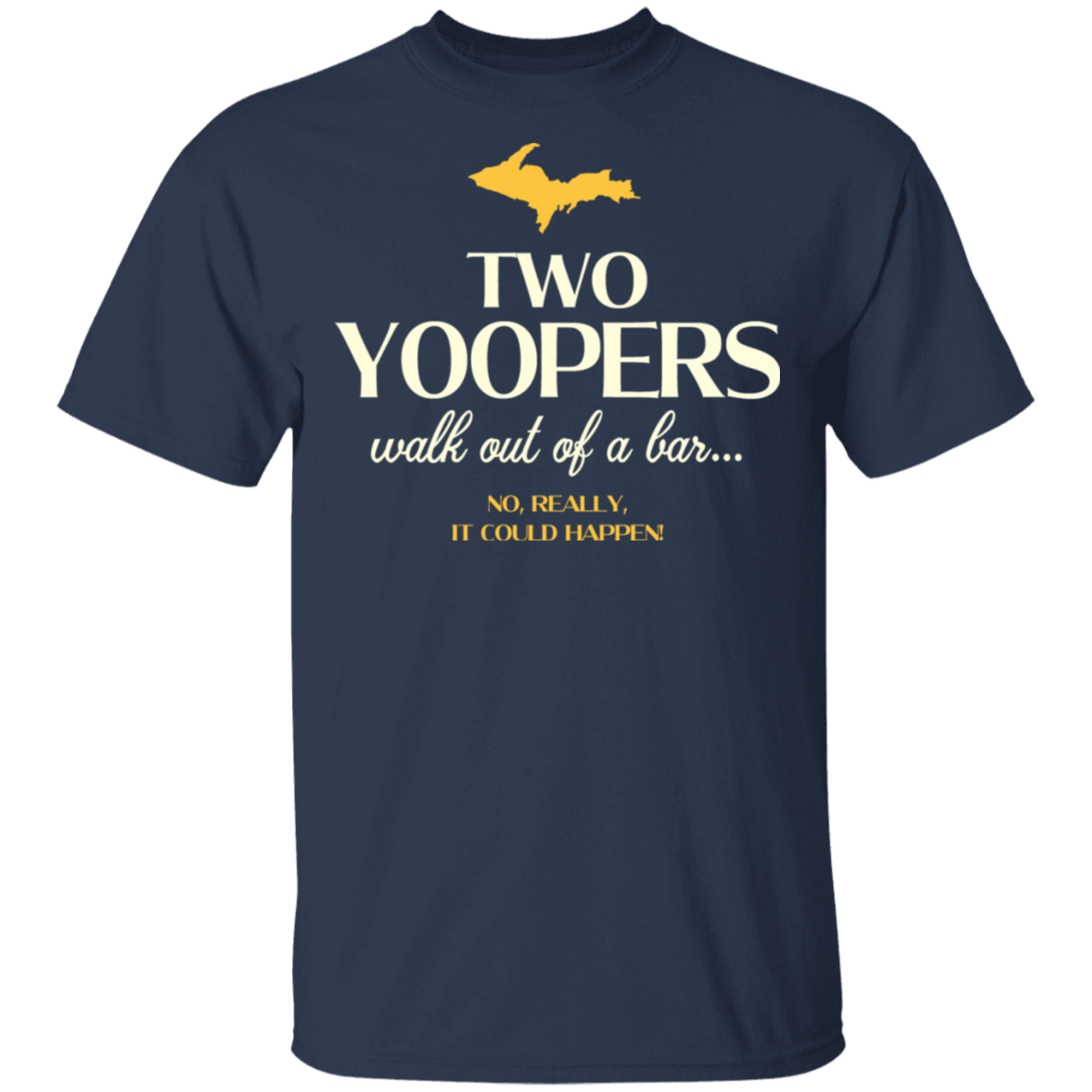 Two Yoopers Walk Out Of A Bar T-Shirts, Hoodies, Tank 22-111-79335581-250 - Tee Ript