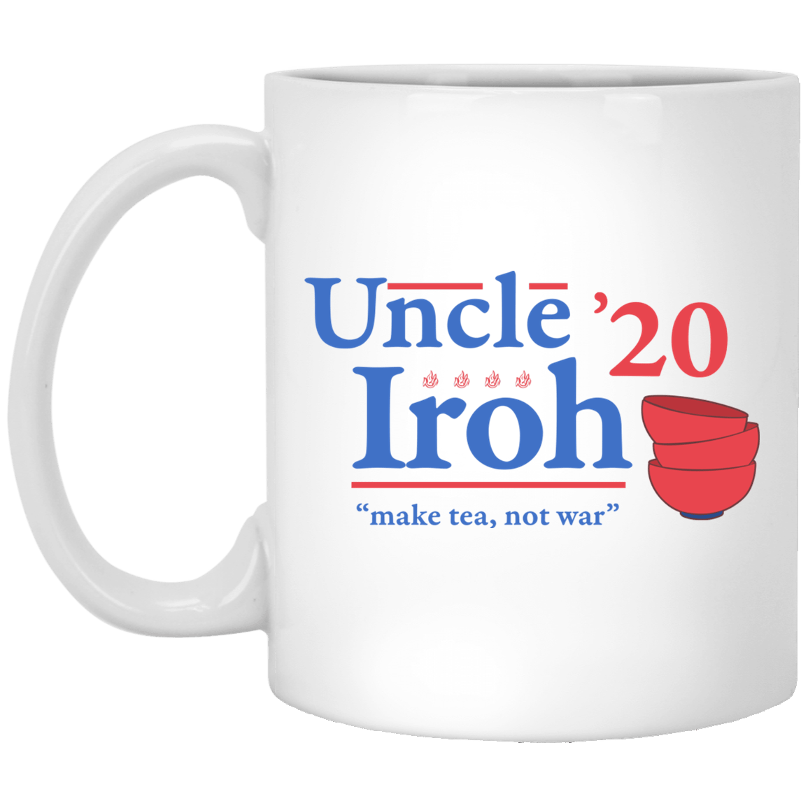 Uncle Iroh 2020 Make Tea Not War Mug 1005-9786-88282892-47417 - Tee Ript