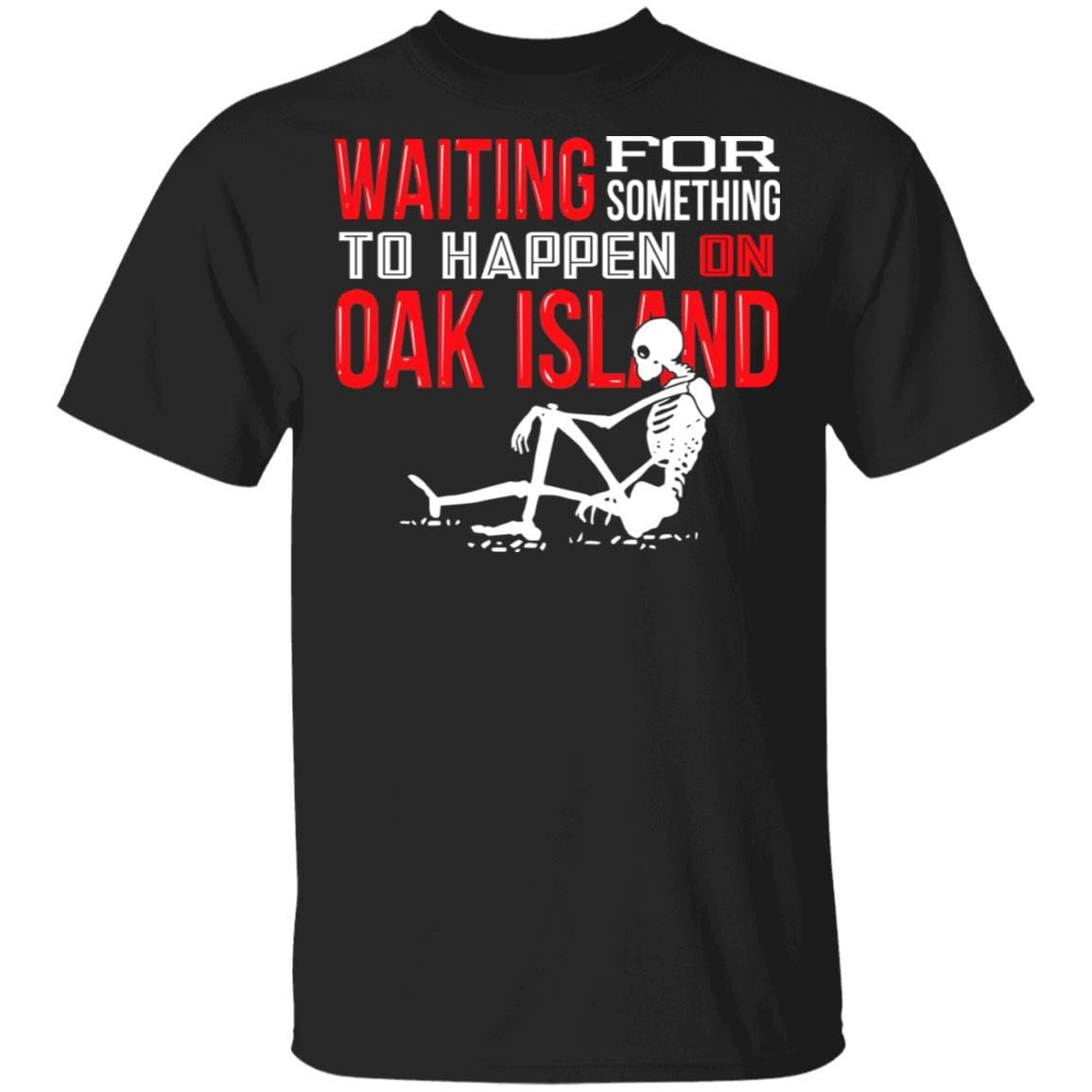 Waiting For Something To Happen On Oak Island T-Shirts, Hoodies 1049-9953-91587324-48144 - Tee Ript