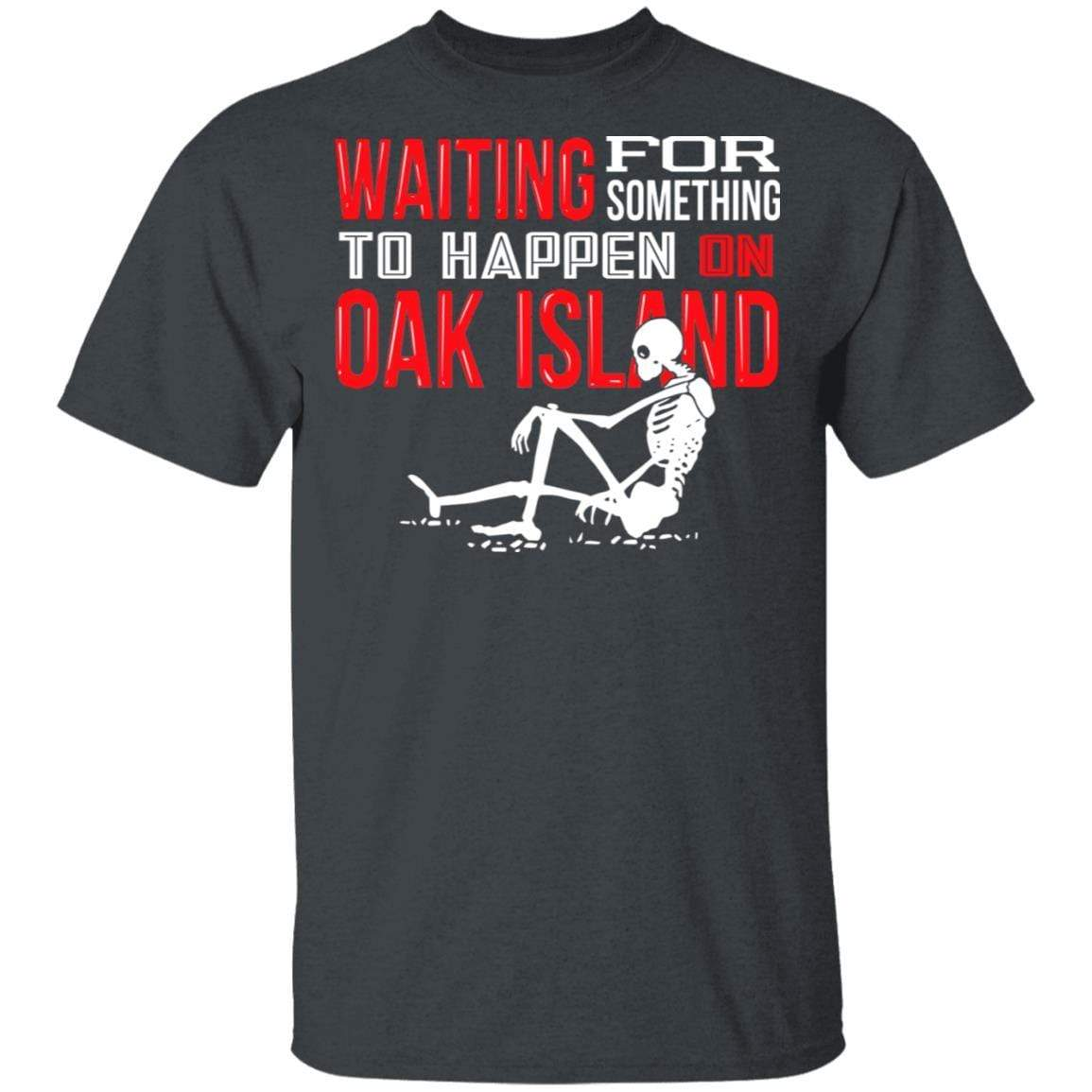 Waiting For Something To Happen On Oak Island T-Shirts, Hoodies 1049-9957-91587324-48192 - Tee Ript