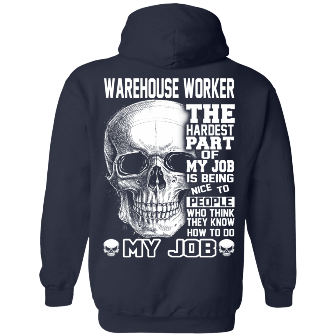 Warehouse Worker The Hardest Part Of My Job 541-4742-71609201-23135 - Tee Ript