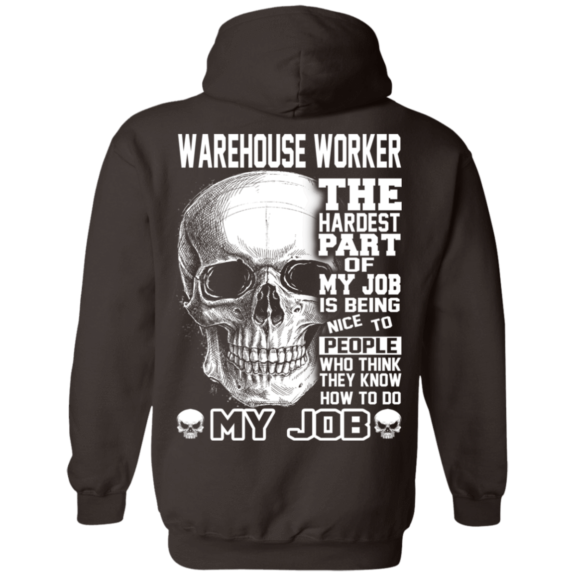 Warehouse Worker The Hardest Part Of My Job 541-4752-71609201-23095 - Tee Ript