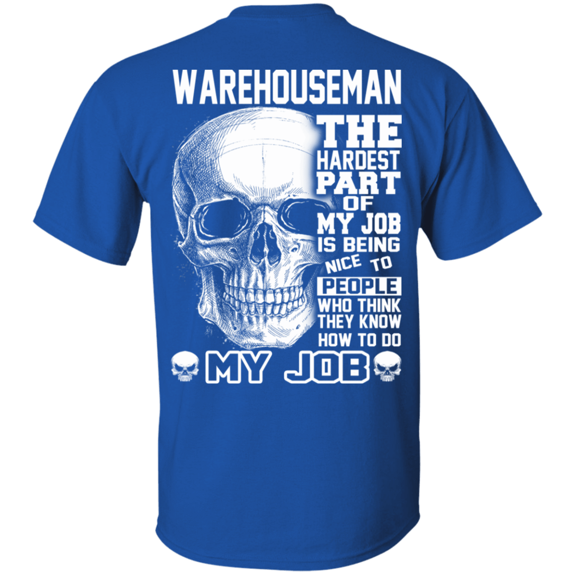 Warehouseman The Hardest Part Of My Job 22-110-71609195-249 - Tee Ript