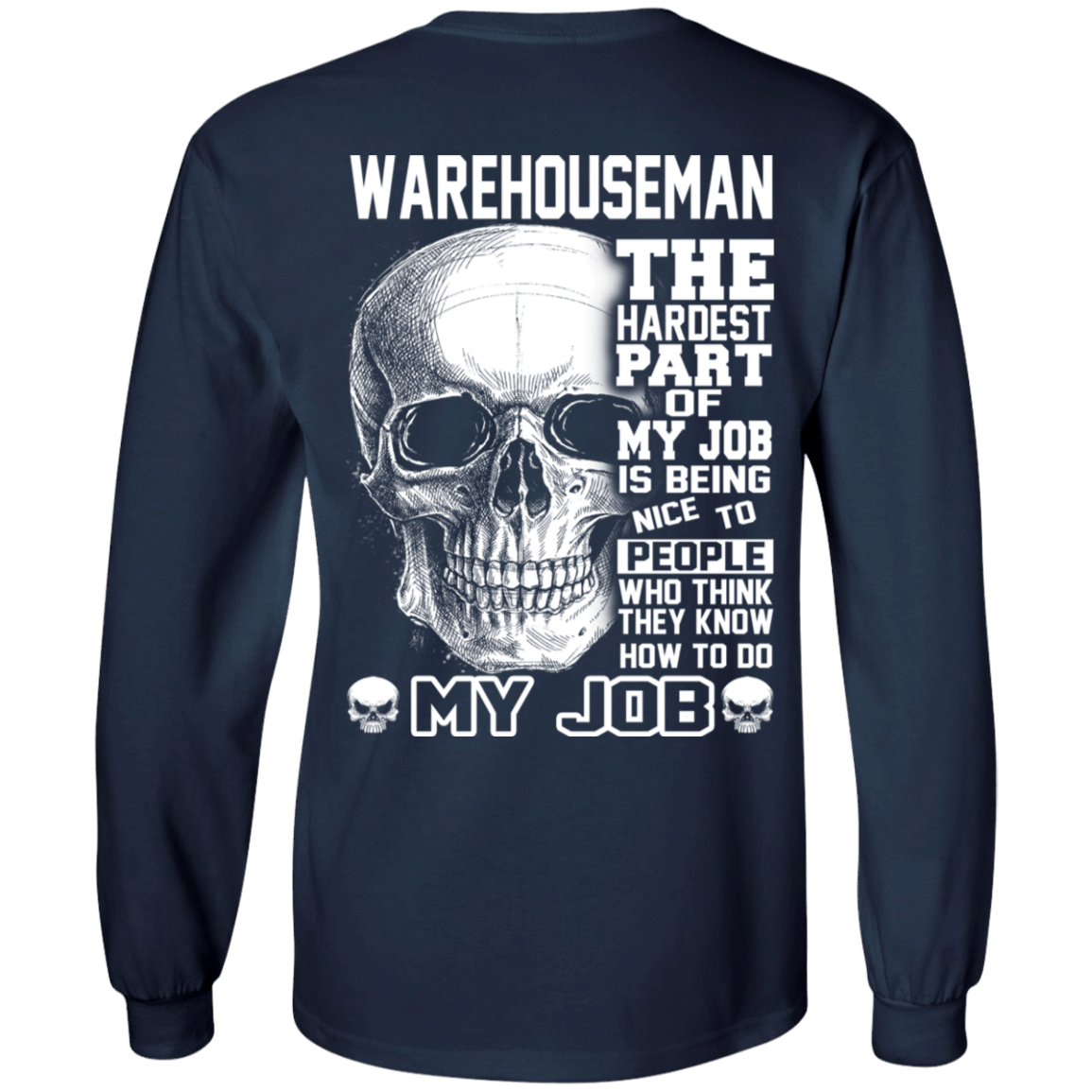 Warehouseman The Hardest Part Of My Job 30-184-71609196-331 - Tee Ript