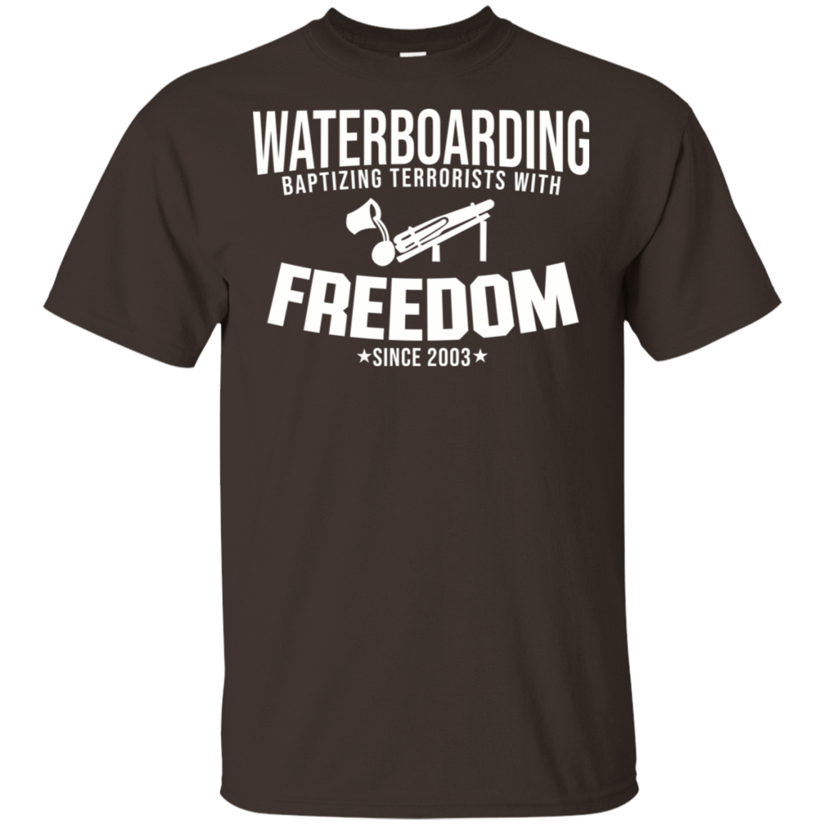 Waterboarding Baptising Terrorists With Freedom 22-2283-74046428-12087 - Tee Ript