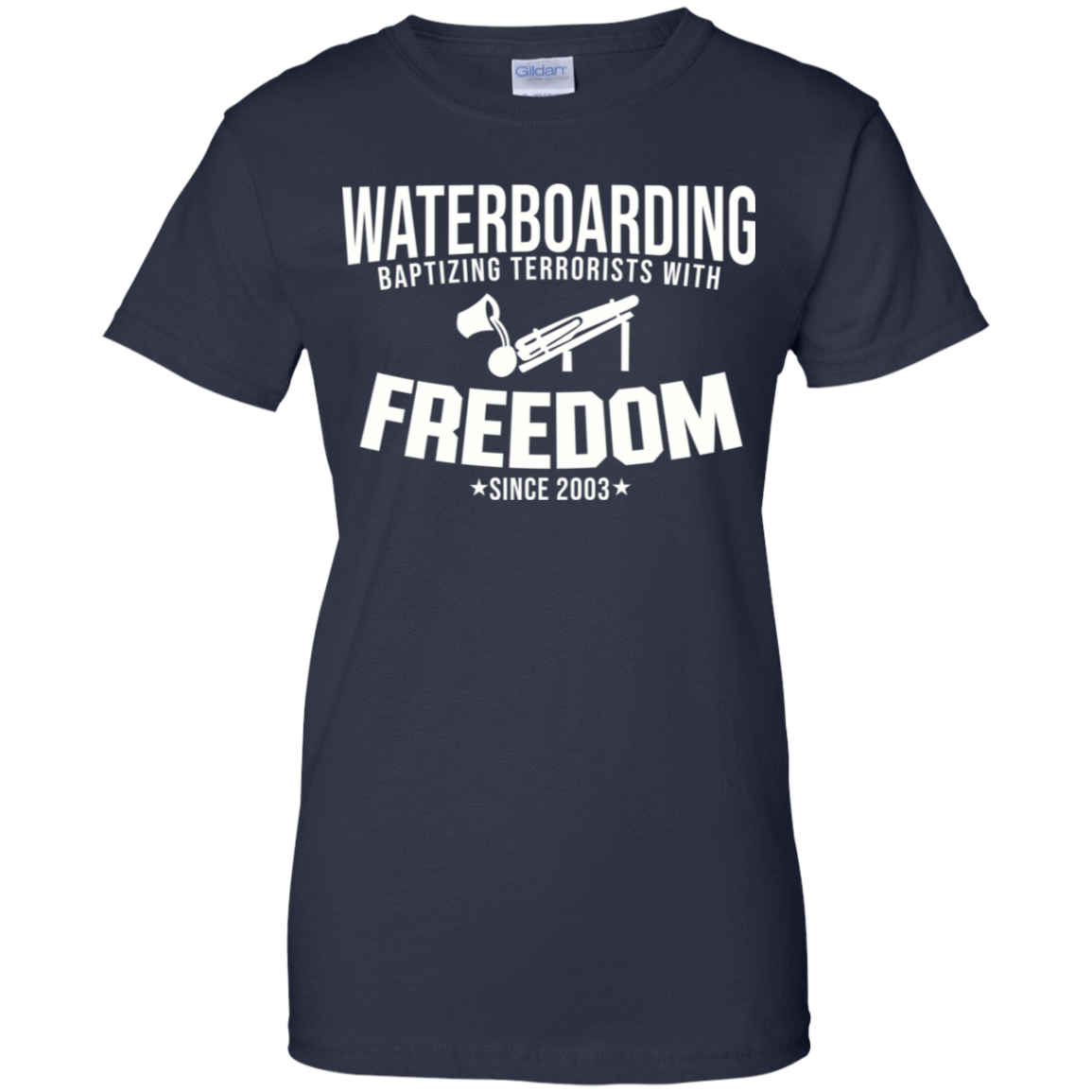 Waterboarding Baptising Terrorists With Freedom 939-9259-74046431-44765 - Tee Ript