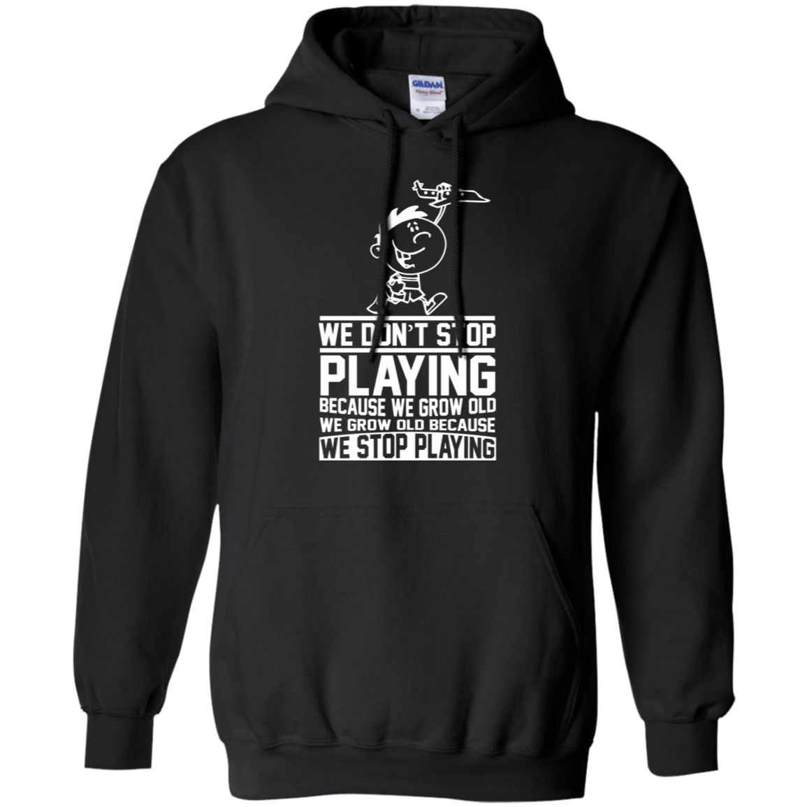 We Don't Stop Playing Because We Grow Old 541-4740-72773017-23087 - Tee Ript