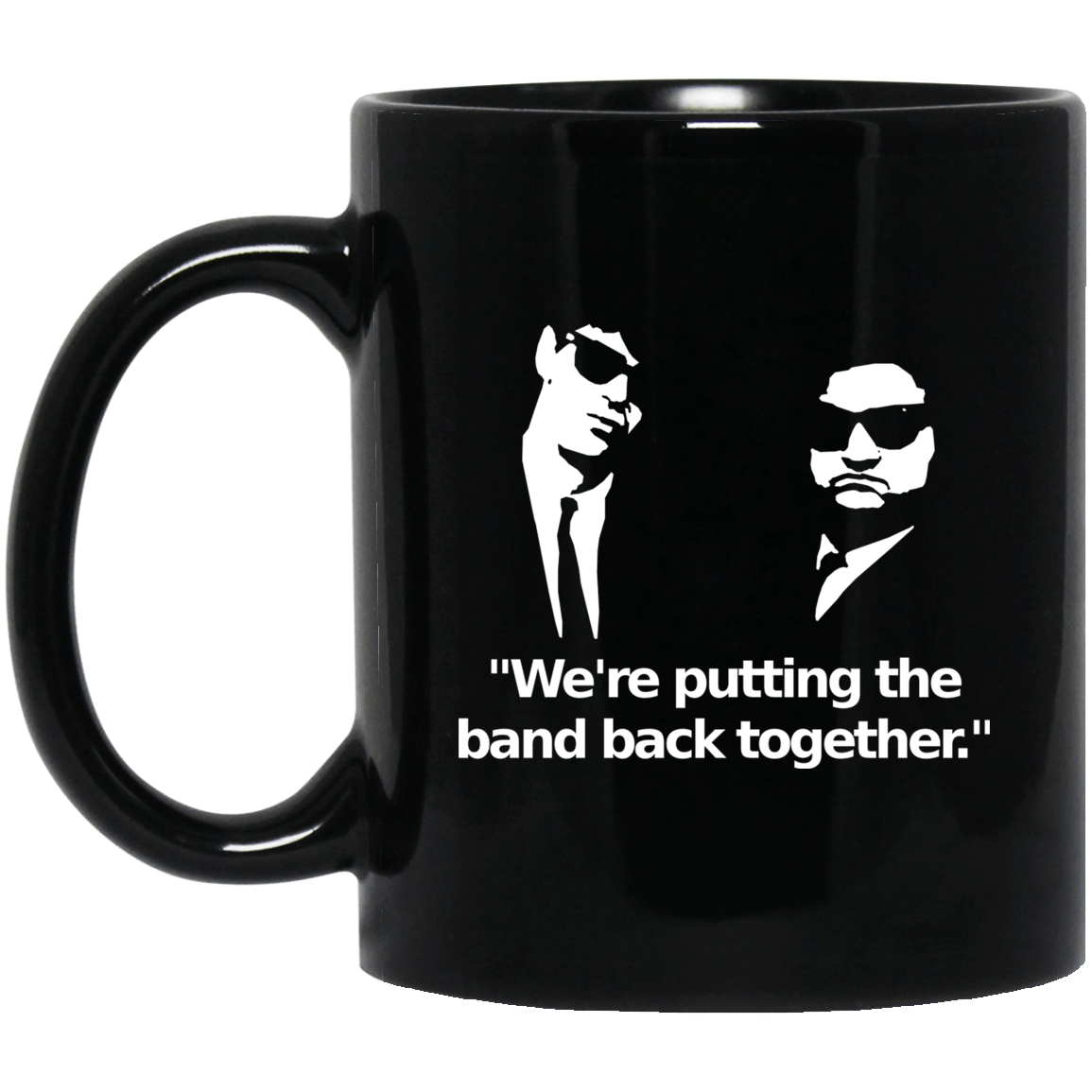 We're Putting The Band Back Together – Elwood Blues Mug 1065-10181-88282958-49307 - Tee Ript
