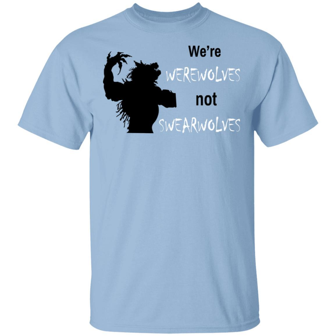 We're Werewolves Not Swearwolves T-Shirts, Hoodies 1049-9962-87130073-48168 - Tee Ript