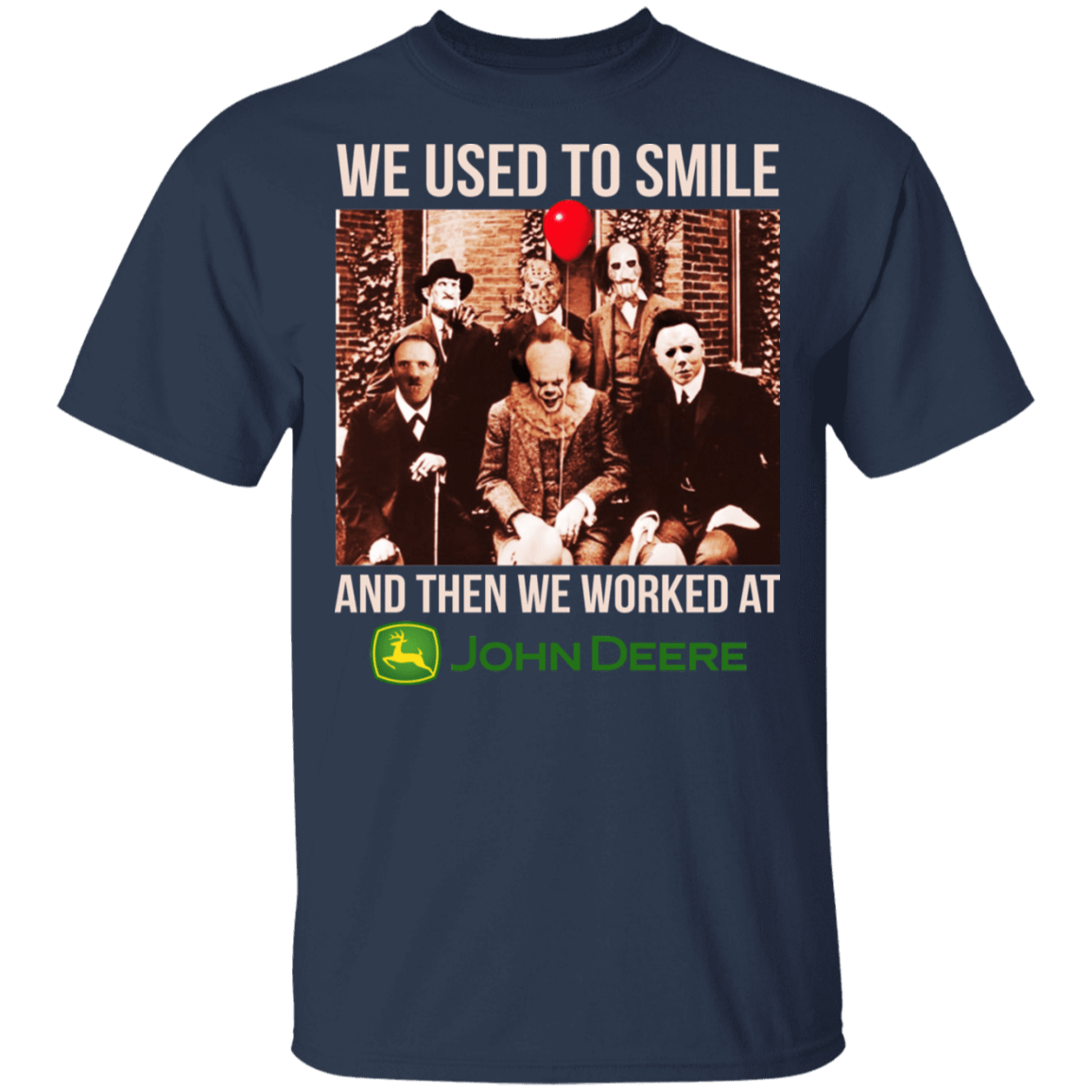 We Used To Smile And Then We Worked At John Deere Halloween T-Shirts, Hoodies, Tank 22-111-79712487-250 - Tee Ript
