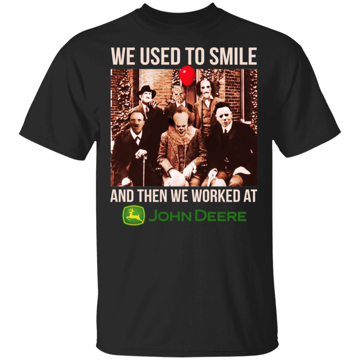 We Used To Smile And Then We Worked At John Deere Halloween T-Shirts, Hoodies, Tank 22-113-79712487-252 - Tee Ript