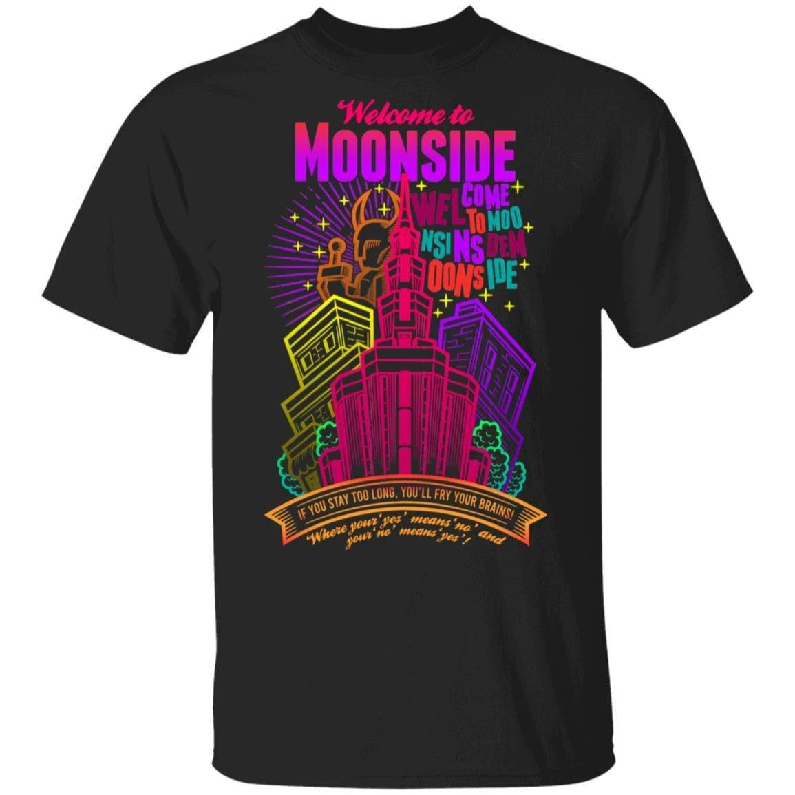 Welcome To Moonside If You Stay Too Long You'll Fry Your Brains T-Shirts, Hoodies 1049-9953-88445012-48144 - Tee Ript