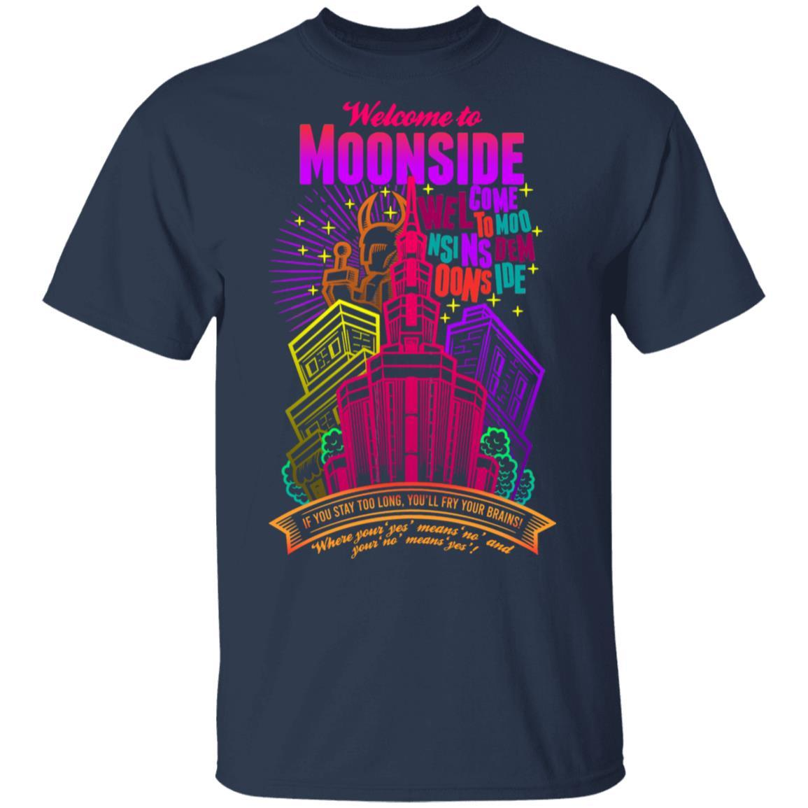 Welcome To Moonside If You Stay Too Long You'll Fry Your Brains T-Shirts, Hoodies 1049-9966-88445012-48248 - Tee Ript