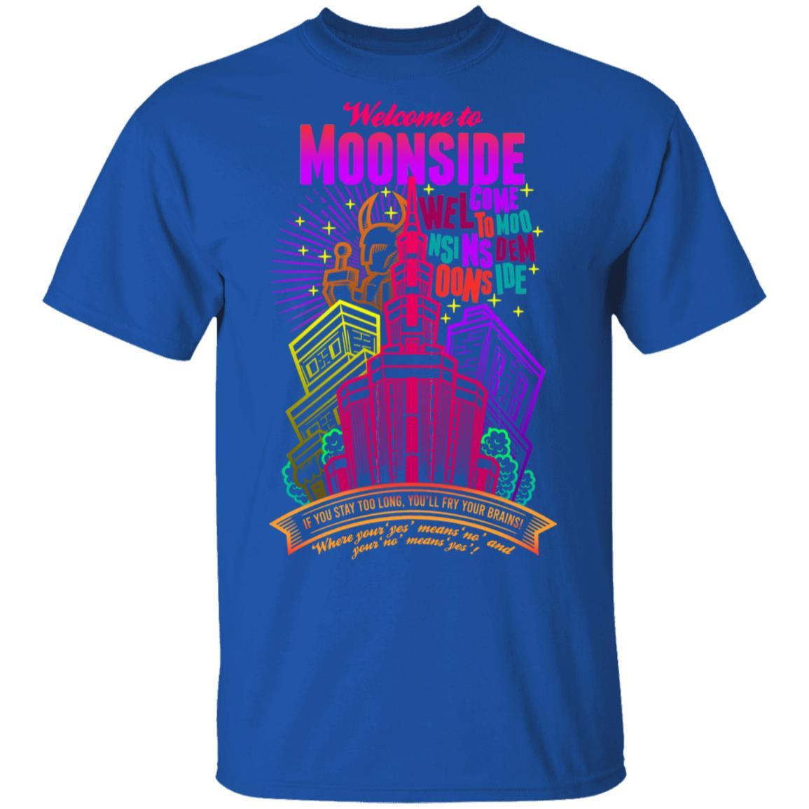 Welcome To Moonside If You Stay Too Long You'll Fry Your Brains T-Shirts, Hoodies 1049-9971-88445012-48286 - Tee Ript