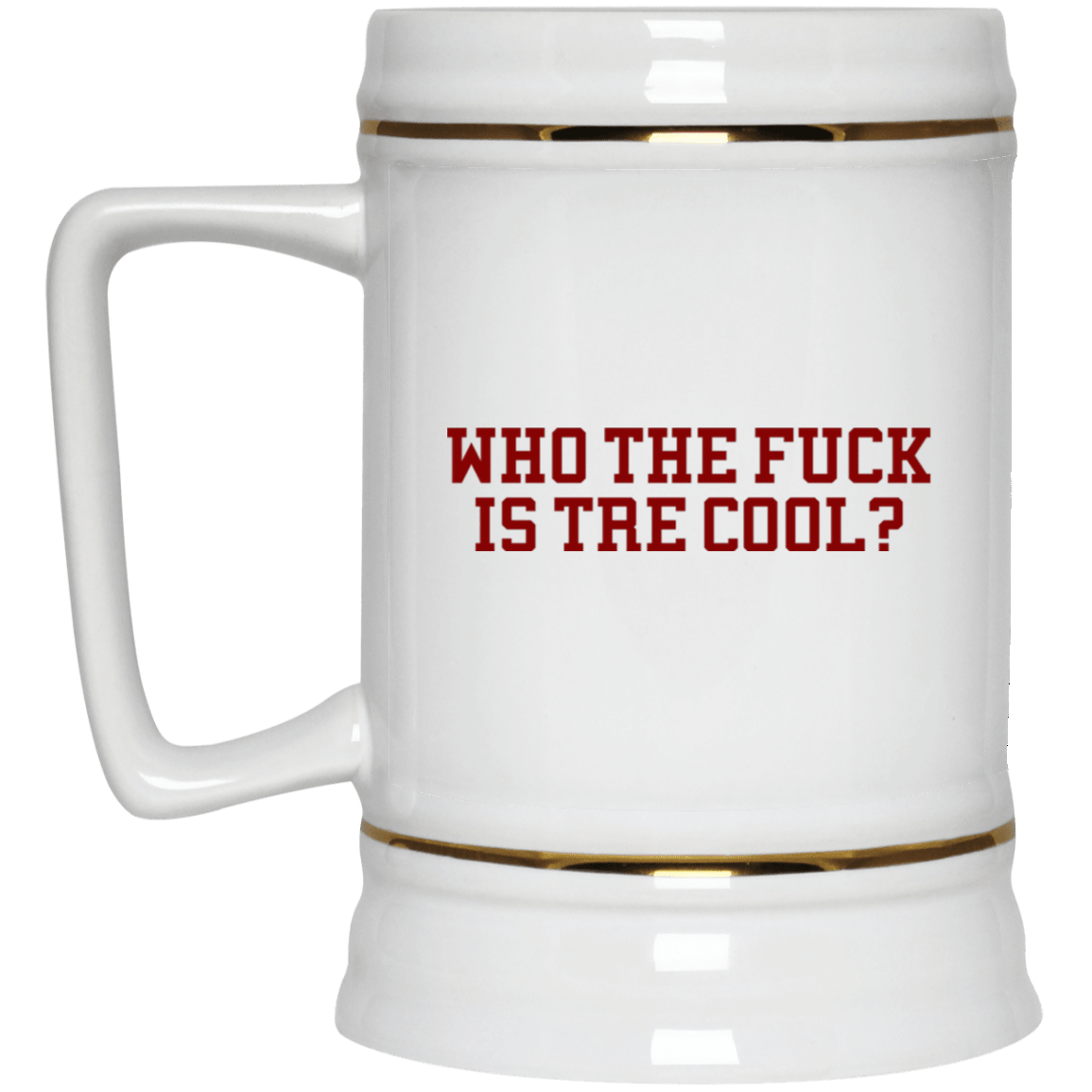 Who The Fuck Is Tre Cool Billie Joe White Mug 1035-9819-92839325-47459 - Tee Ript