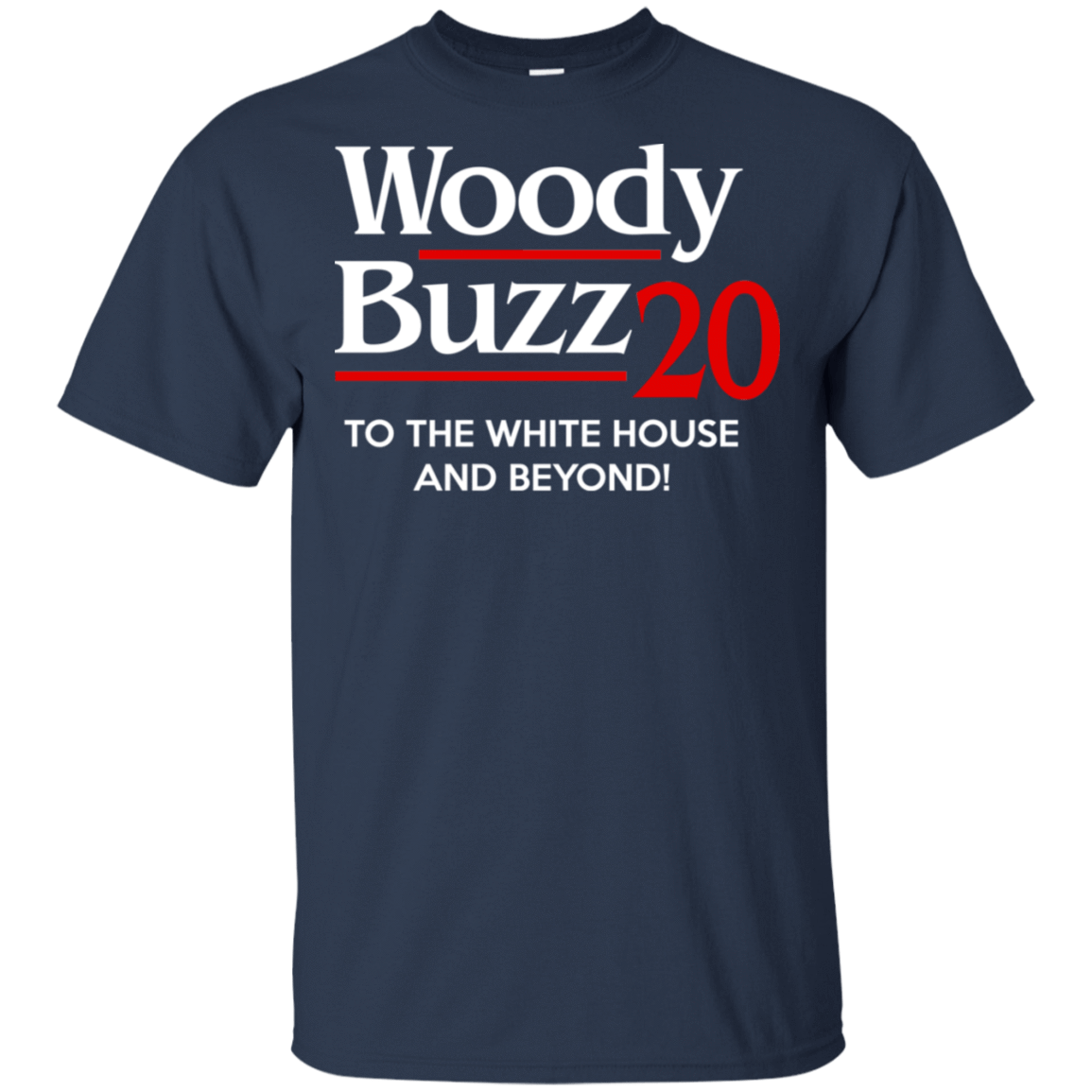 Woody Buzz 2020 To The White House And Beyond T-Shirts, Hoodie, Tank 22-111-78466488-250 - Tee Ript