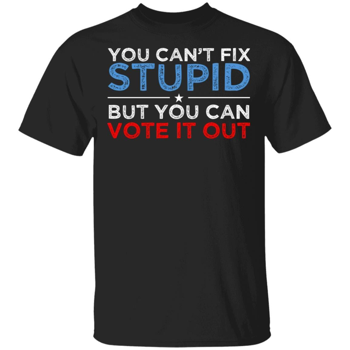 You Can't Fix Stupid But You Can Vote It Out Anti Donald Trump T-Shirts, Hoodies 1049-9953-88254664-48144 - Tee Ript