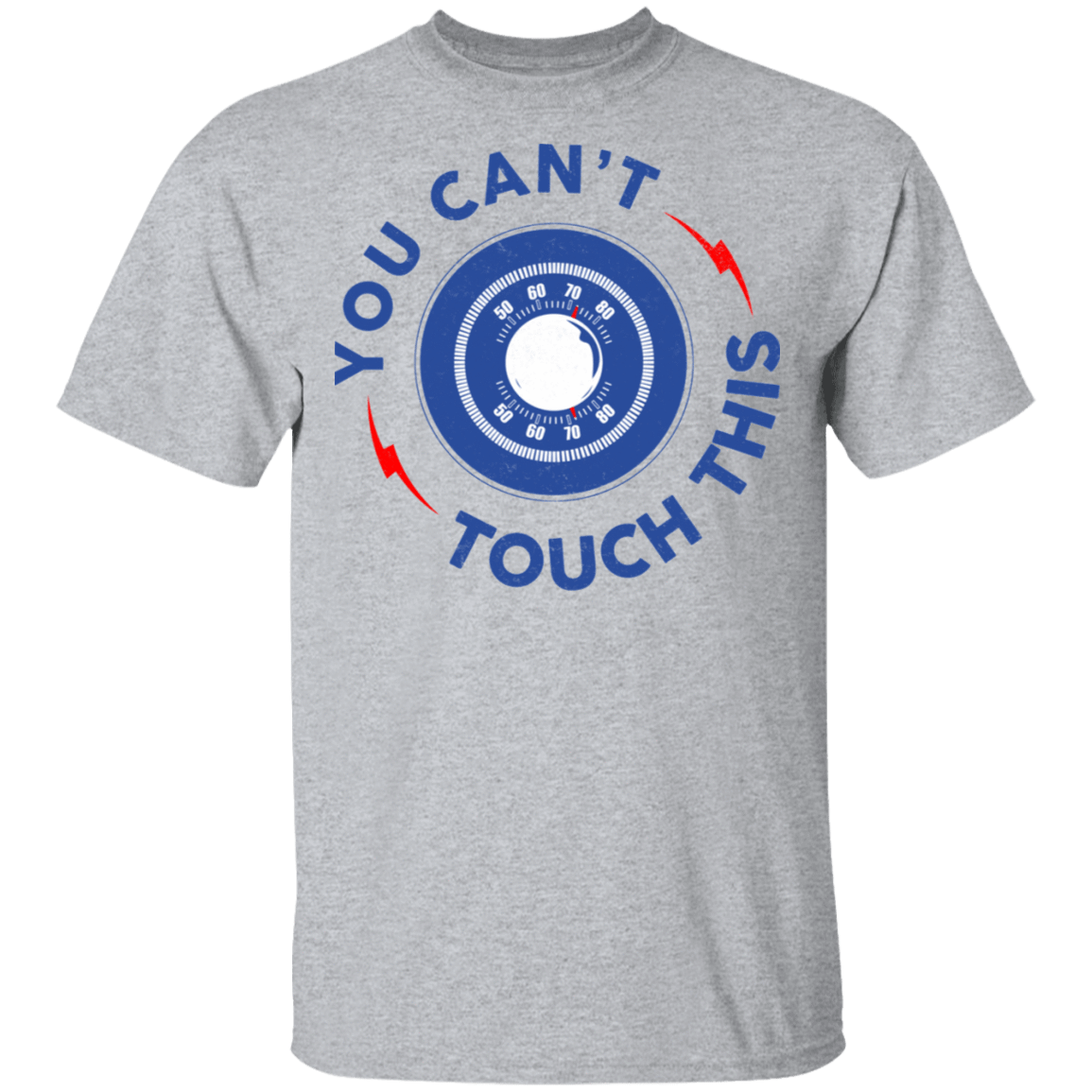You Can't Touch This T-Shirts, Hoodies, Tank 22-115-79999090-254 - Tee Ript