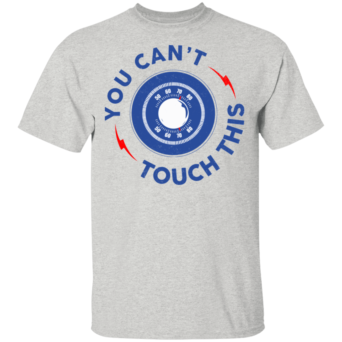 You Can't Touch This T-Shirts, Hoodies, Tank 22-2475-79999090-12568 - Tee Ript