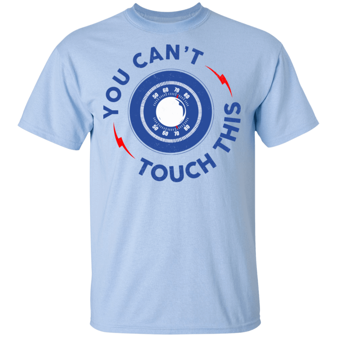 You Can't Touch This T-Shirts, Hoodies, Tank 22-9800-79999090-47430 - Tee Ript