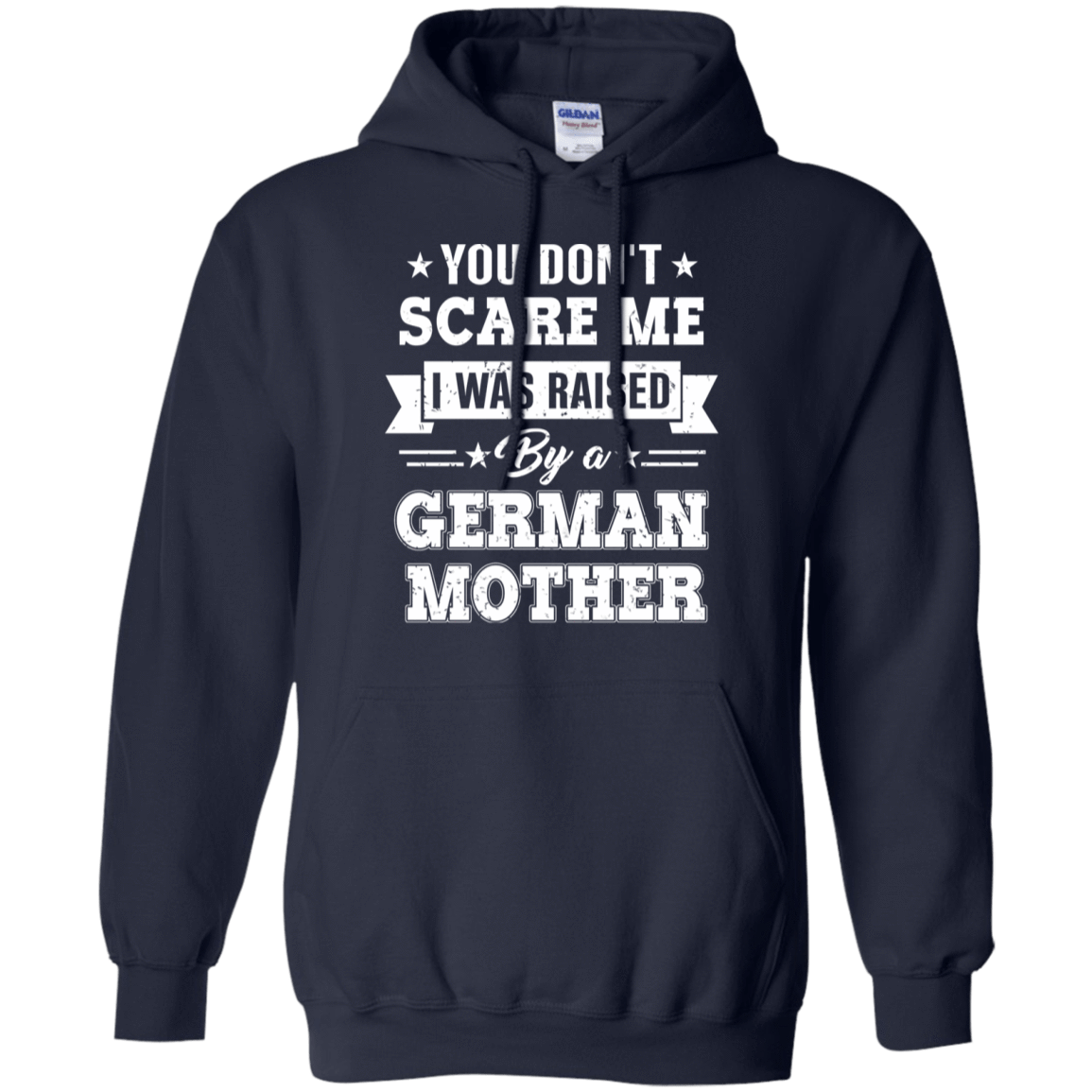 You Don't Scare Me I Was Raised By A German Mother 541-4742-72513783-23135 - Tee Ript