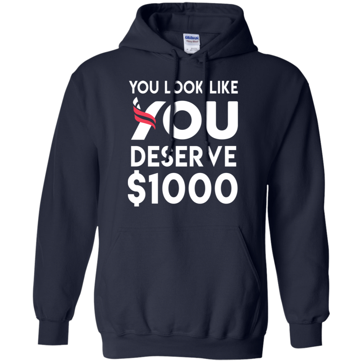 You Look Like You Deserve $1000 541-4742-74096747-23135 - Tee Ript