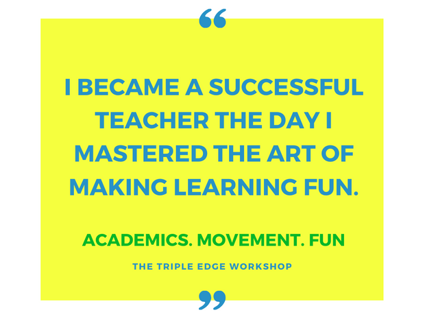 The Triple Edge Classroom  Movement, Academics and Fun [Workshop] - actionbasedlearning