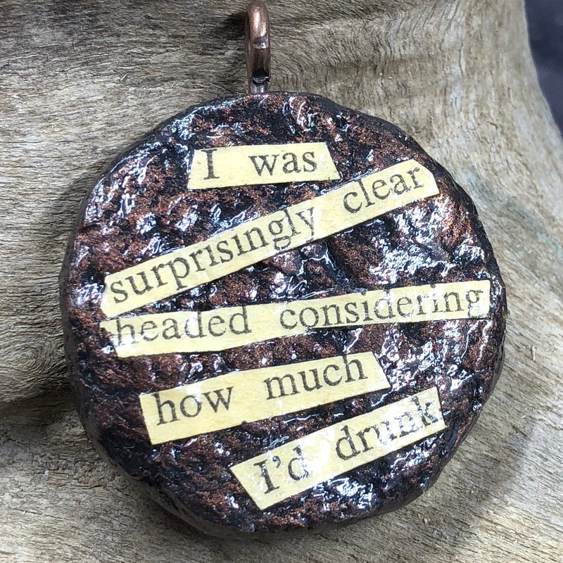 """Clear Headed Drunk"" Potty Mouth Pendant"