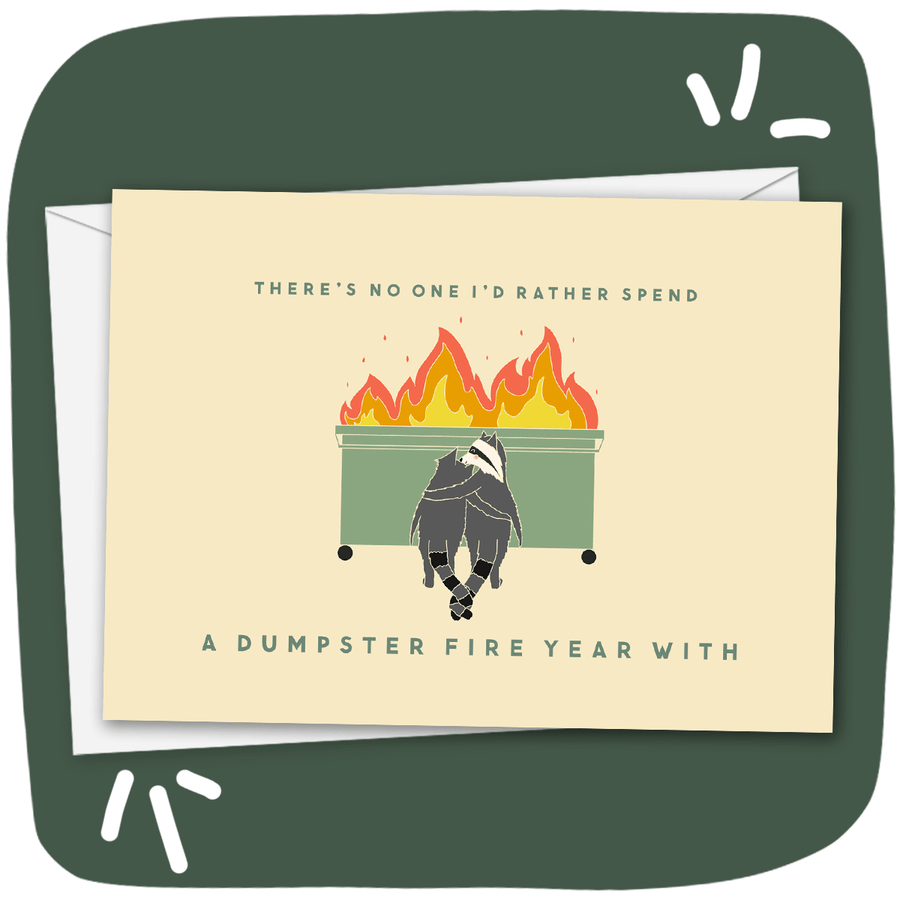 *'Dumpster Fire Year' Greeting Card OhnutCo