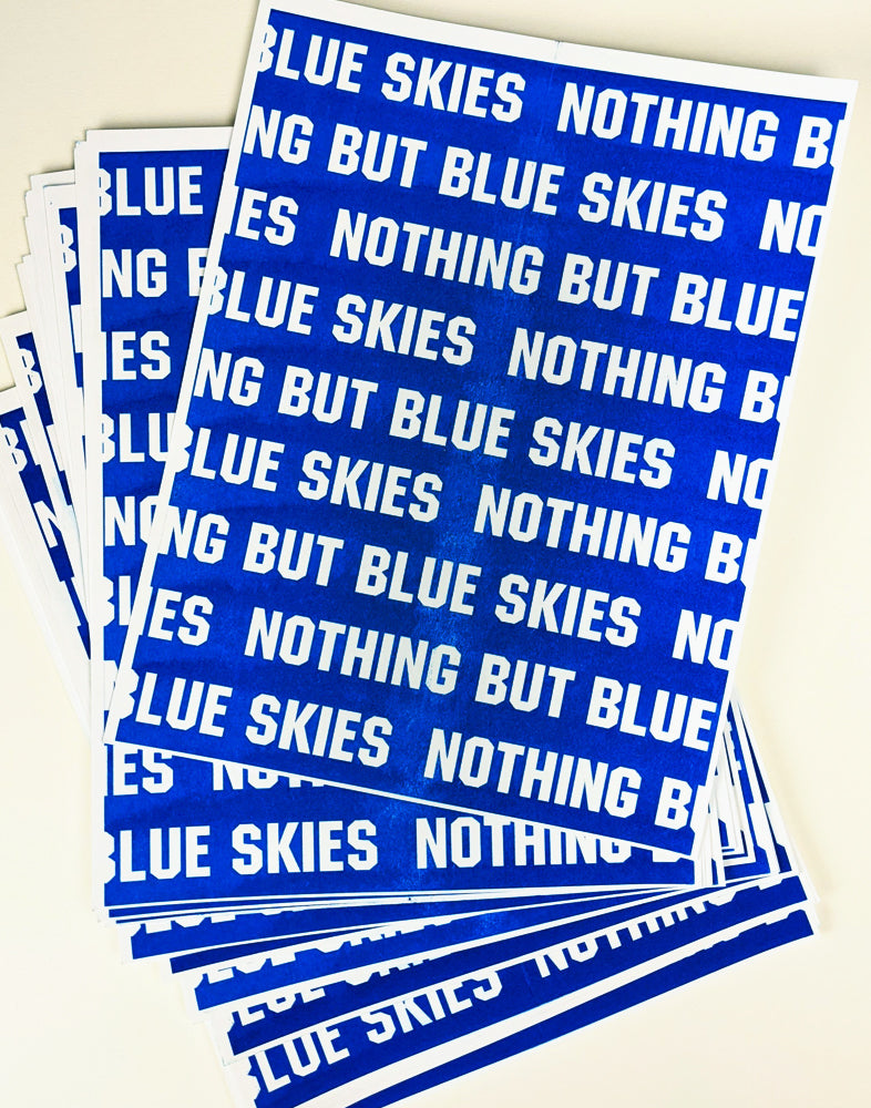 Nothing But Blue Skies Risograph Print