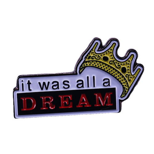 It was all a dream Biggie Pin - BellePark
