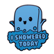 Load image into Gallery viewer, I Showered Today Enamel Pin - BellePark