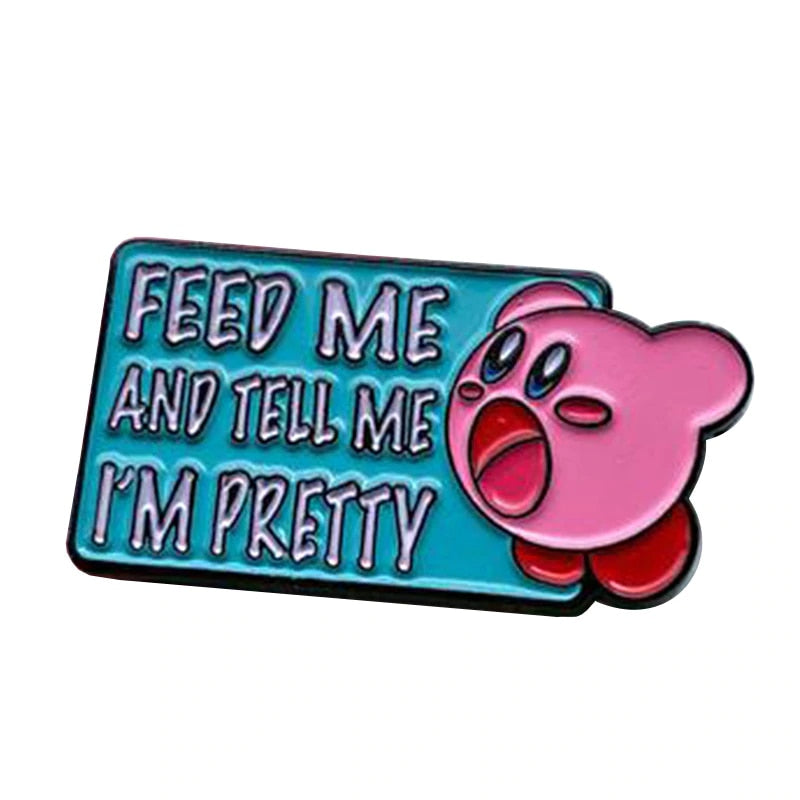 Kirby says Feed Me and Tell me I'm Pretty Pin - BellePark