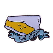 Load image into Gallery viewer, Don't Worry, Brie Happy Pin - BellePark