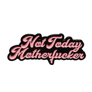 Not Today Enamel Pin - BellePark