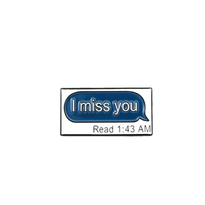 I Miss You Text Message Pin