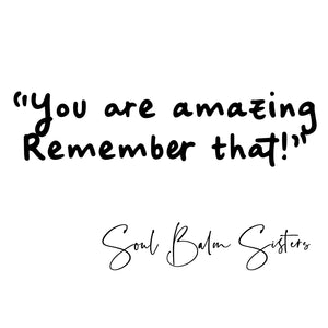 You are AMAZING! Remember THAT - Power your bath tonight