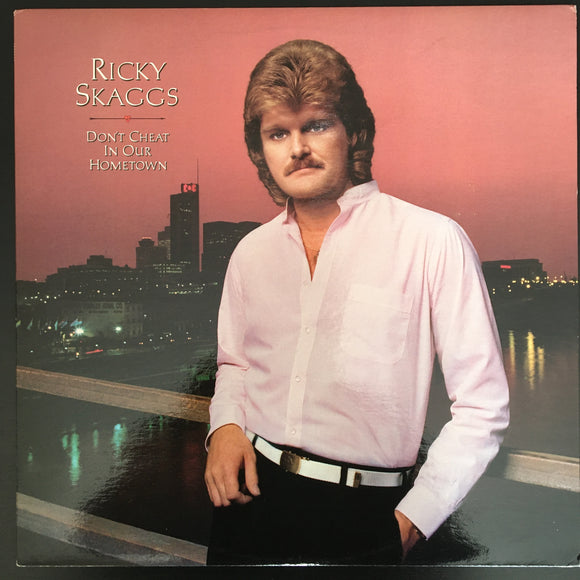 Ricky Skaggs: Don't Cheat In Our Hometown LP