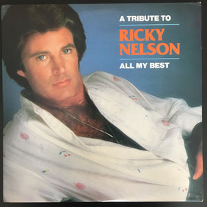 Ricky Nelson: A Tribute To Ricky Nelson: All My Best 2 x LP