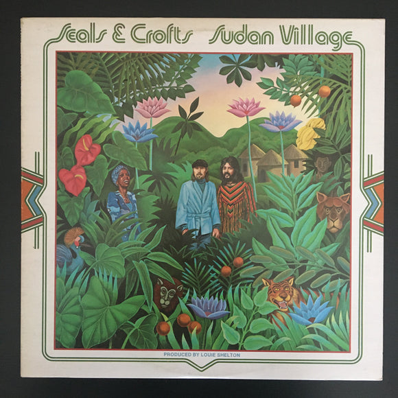 Seals & Crofts: Sudan Village LP