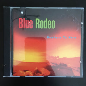 Blue Rodeo: Nowhere to Here CD