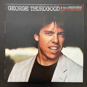 George Thorogood & The Destroyers: Bad To The Bone LP