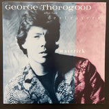 George Thorogood & The Destroyers: Maverick LP