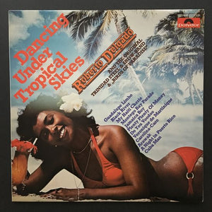 Roberto Delgado and the Original Trinidad Steel & Show-Band: Dancing Under Tropical Skies LP