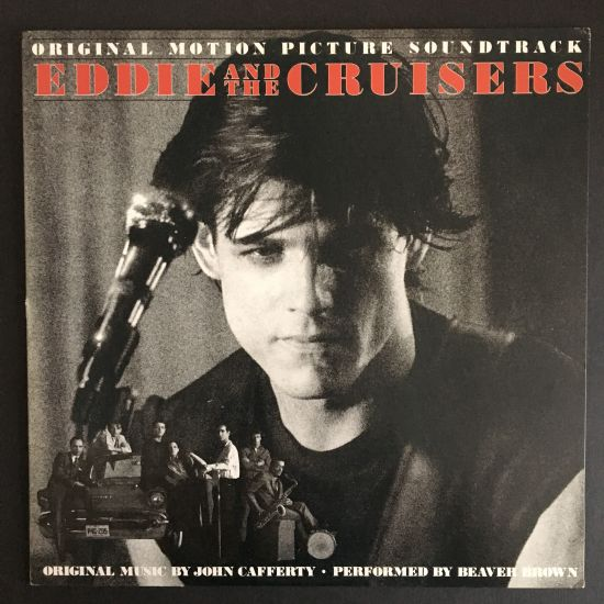 John Cafferty and the Beaver Brown Band: Eddie and the Cruisers: Original Motion Picture Soundtrack LP