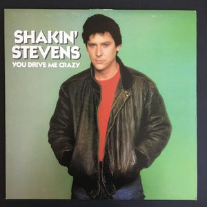 Shakin' Stevens: You Drive Me Crazy LP