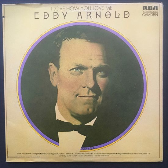 Eddy Arnold: I Love How You Love Me LP