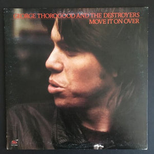 George Thorogood and the Destroyers: Move It On Over LP
