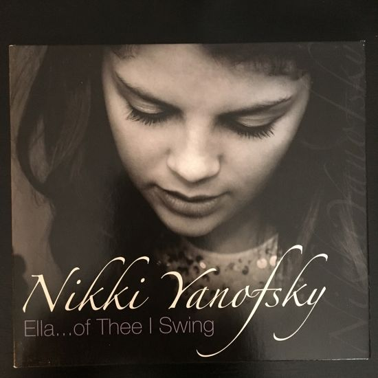 Nikki Yanofsky: Ella ... Of Thee I Swing CD and DVD